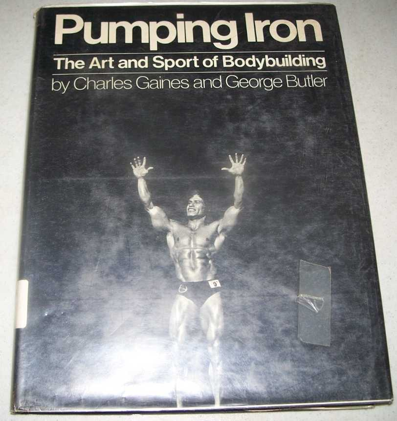 Pumping Iron: The Art and Sport of Bodybuilding, Gaines, Charles