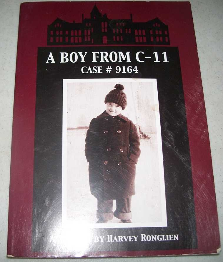 A Boy from C-11, Case #9164: A Memoir, Ronglien, Harvey