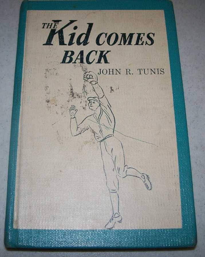 The Kid Comes Back, Tunis, John R.