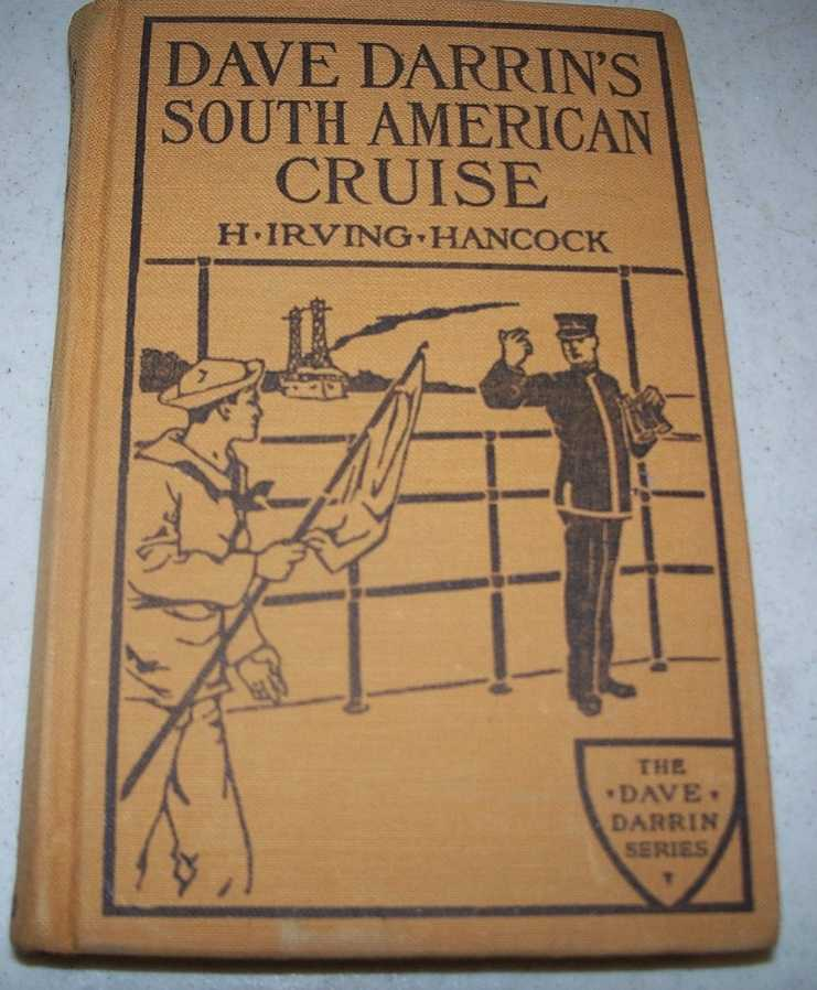 Dave Darrin's South American Cruise of Two Innocent Young Naval Tools of an Infamous Conspiracy, Hancock, H. Irving