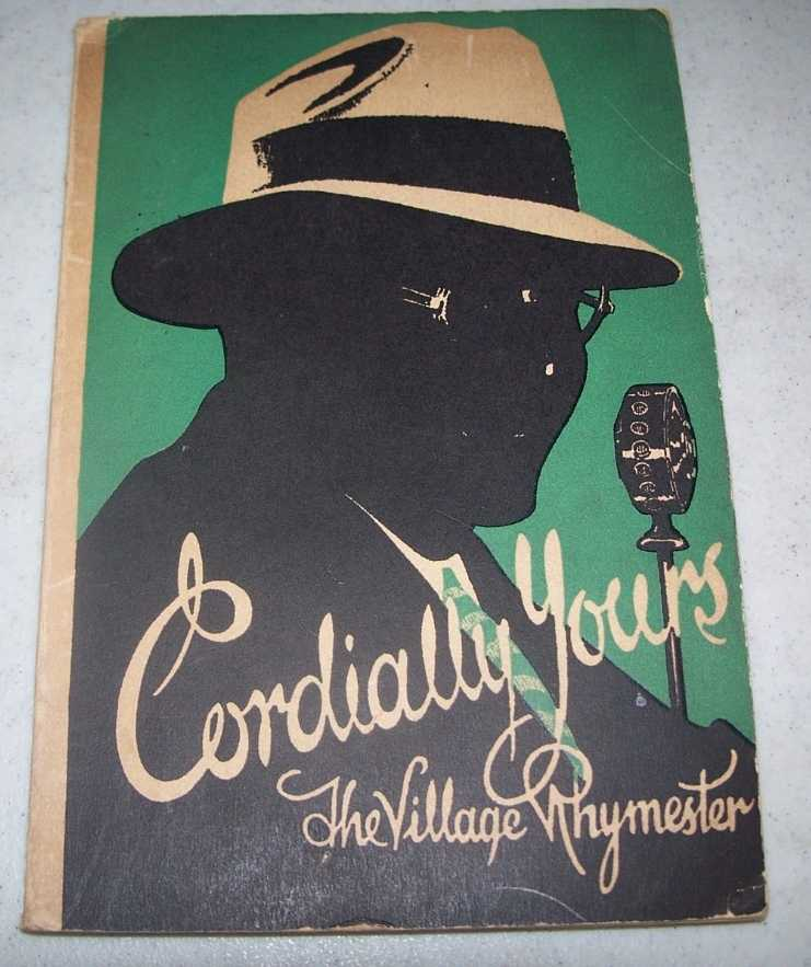 Cordially Yours: Nine Years of Living by The Village Rhymester, The Village Rhymester