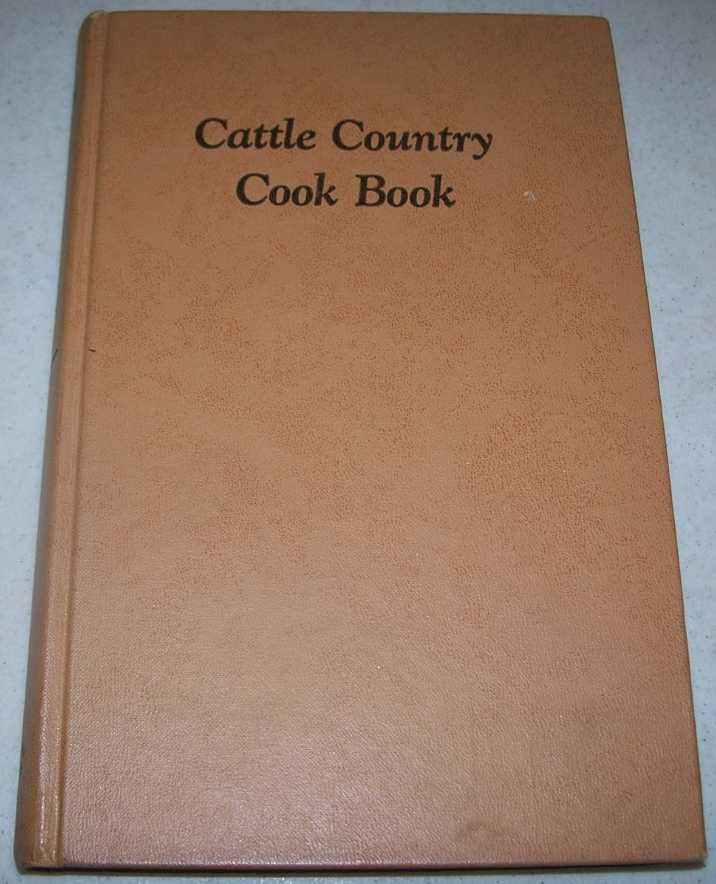 Cattle Country Cook Book: Basic Recipes from East of the Cascades, Strope, Nancy