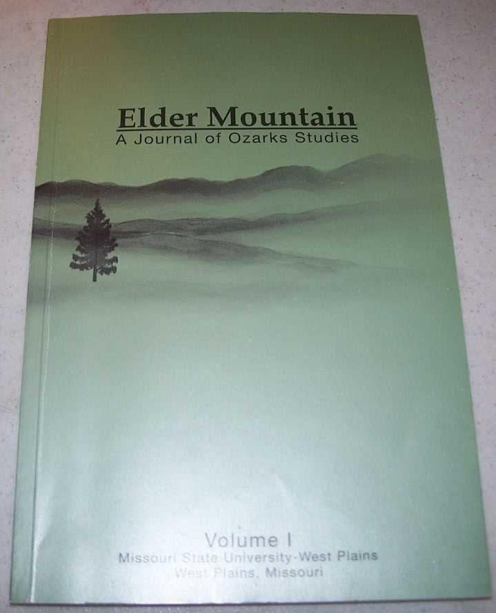 Elder Mountain: A Journal of Ozarks Studies Volume I, Fall 2009, Various