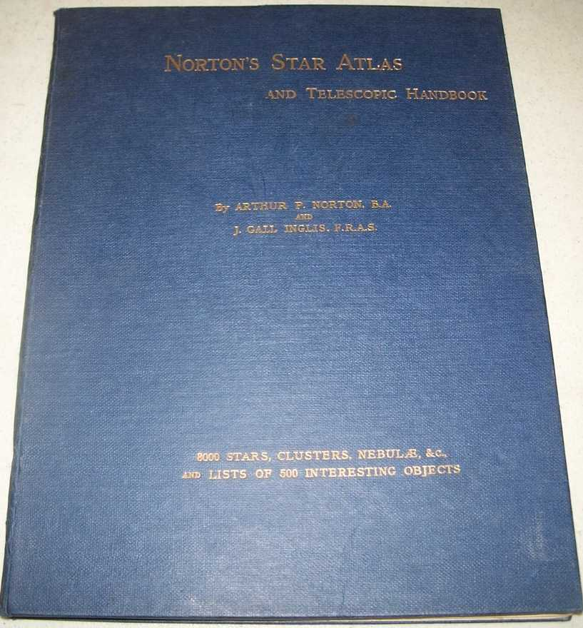 A Star Atlas and Reference Handbook for Students and Amateurs, Norton, Arthur P. and Inglis, J. Gall