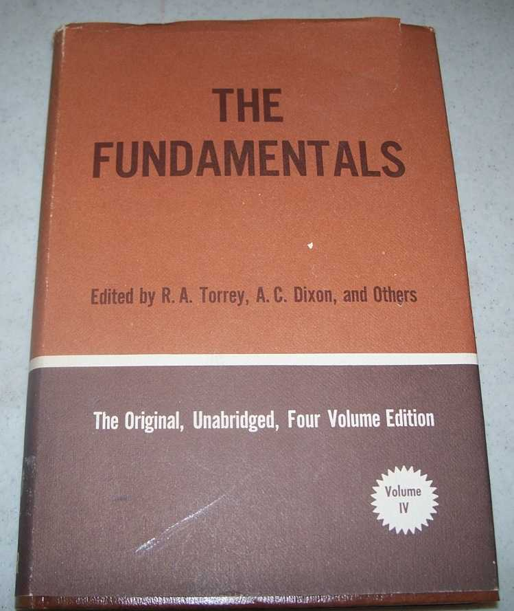 The Fundamentals: A Testimony to the Truth Volume IV, Torrey, R.A.; Dixon, A.C.; Others (ed.)