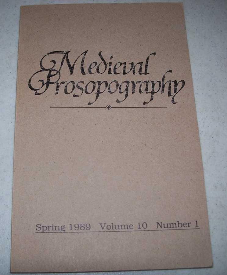 Medieval Prosopography Spring 1989, Volume 10, Number 1, Various