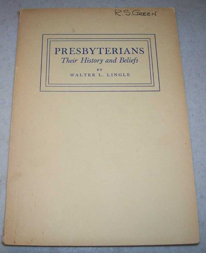 Presbyterians: Their History and Beliefs, Lingle, Walter L.