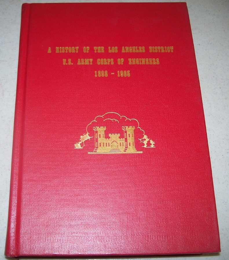 A History of the Los Angeles District, U.S. Army Corps of Engineering 1898-1965, Turhollow, Anthony F.