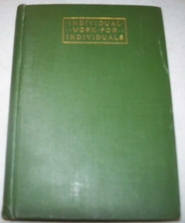 Individual Work for Individuals: A Record of Personal Experiences and Convictions, Trumbull, H. Clay