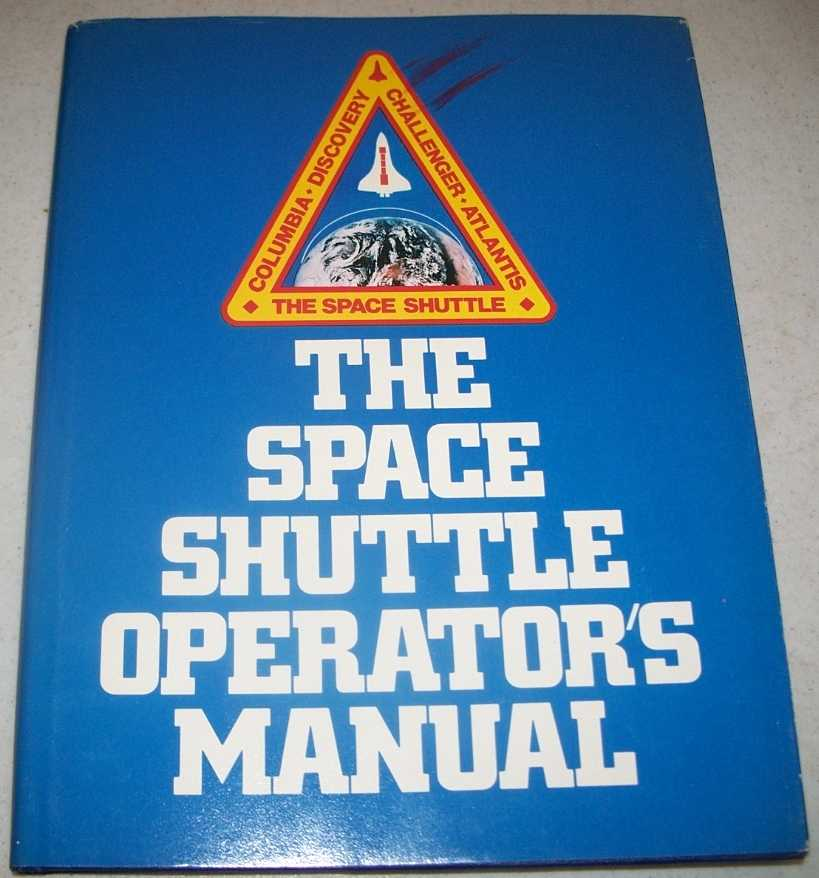 The Space Shuttle Operator's Manual, Joels, Kerry Mark and Kennedy, Gregory P.