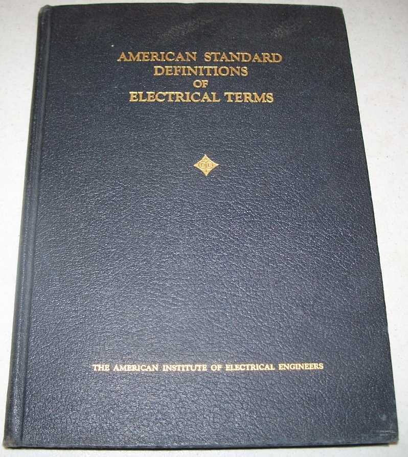 American Standard Definitions of Electrical Terms, Approved American Standards Association August 12, 1941/Canadian Engineering Standards Association March 2, 1942, N/A
