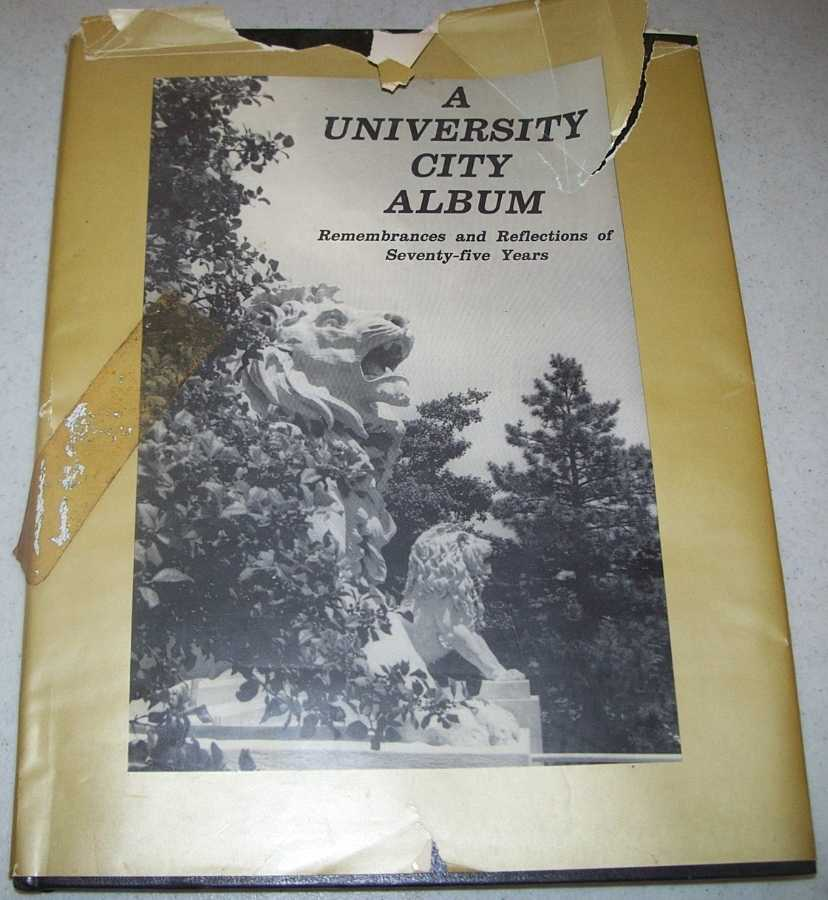 A University City Album: Remembrances and Reflections of Seventy Five Years, Longo, Jim and Franey, Tom