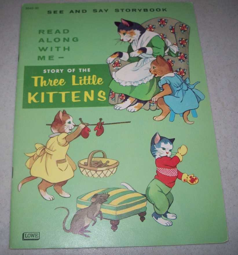 The Story of the Three Little Kittens: See and Say Storybook, Read Along With Me, N/A