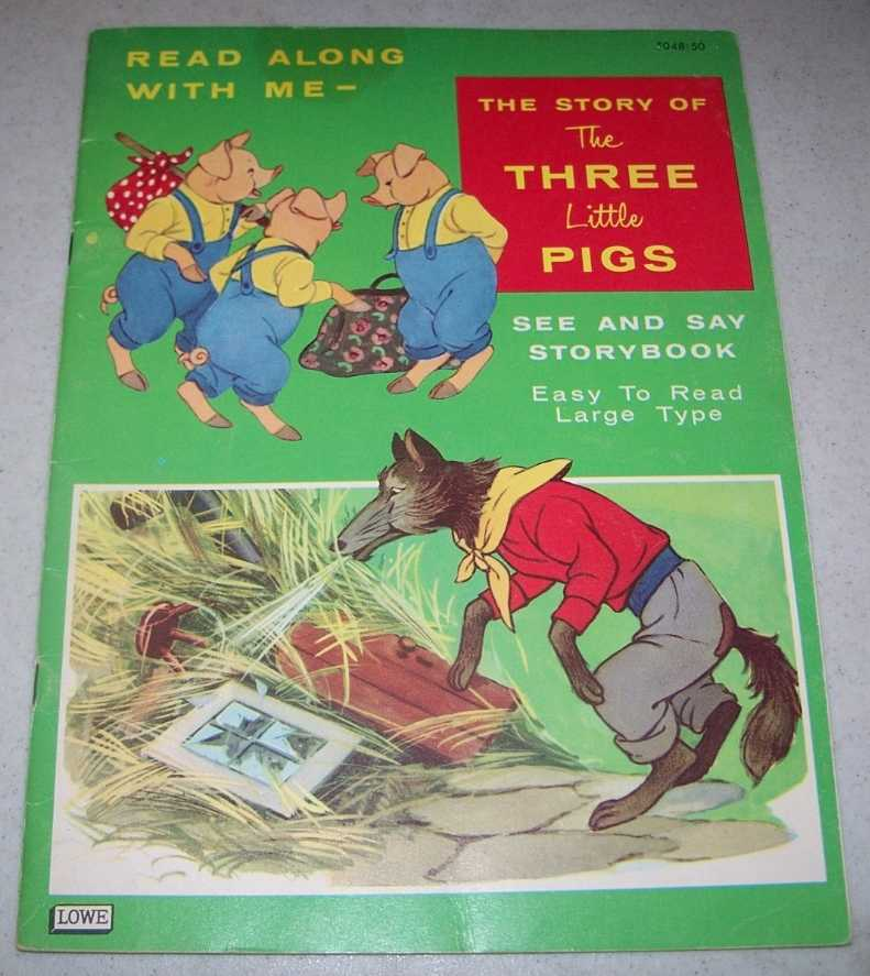 The Story of the Three Little Pigs: See and Say Storybook, Read Along With Me, N/A
