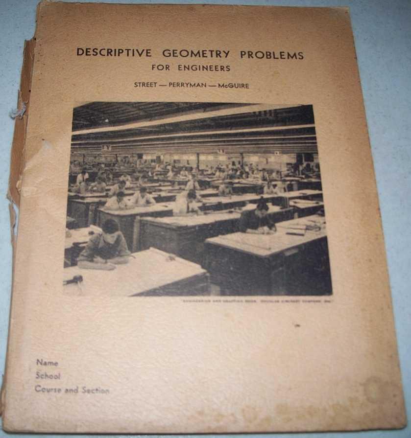 Descriptive Geometry Problems for Engineers, Street, William Ezra; Perryman, Conner Columbus; McGuire, John Gilbert