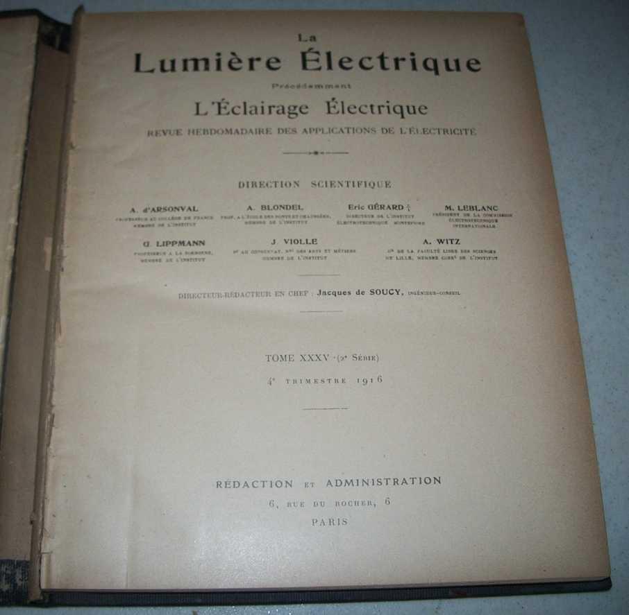 La Lumiere Electrique Precedemment L'Eclairage Electrique Revue Hebdomadaire des Applications de L'Electricite Tome XXXV, 1916, de Soucy, Jacques