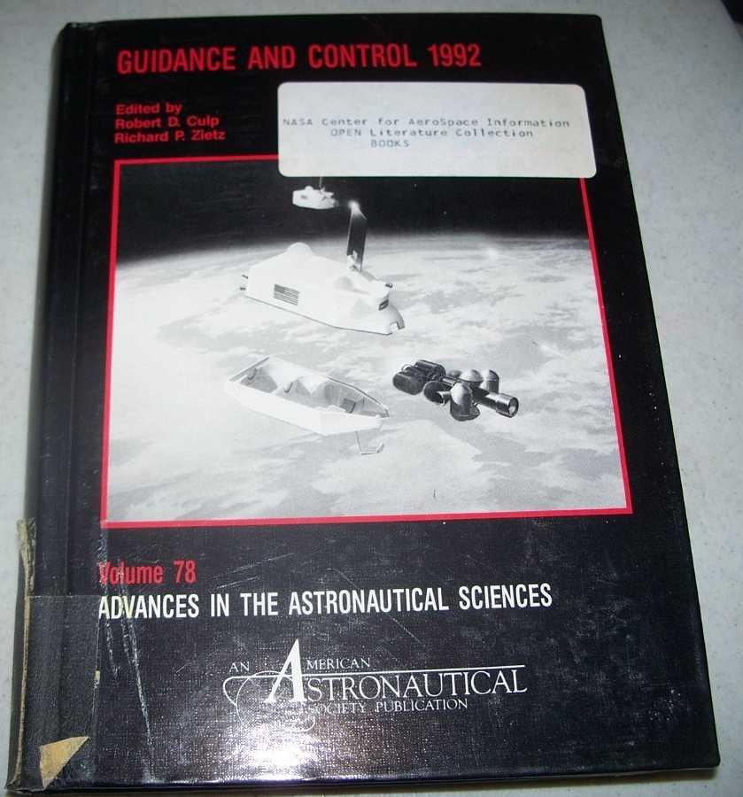Guidance and Control 1992: Advances in the Astronautical Sciences Volume 78, Culp, Robert D.; Zietz, Richard P. (ed.)