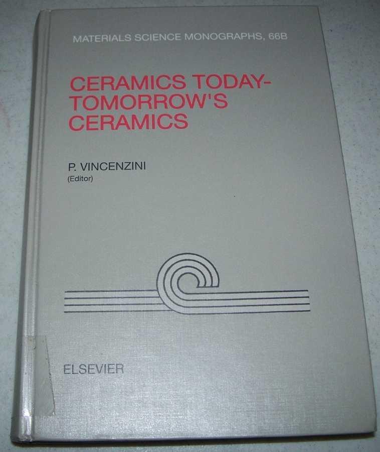 Ceramics Today-Tomorrow's Ceramics (Materials Science Monographs 66B), Vincenzini, P. (ed.)