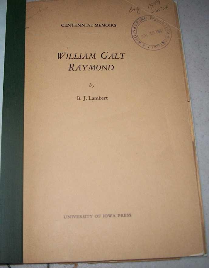 William Galt Raymond: Centennial Memoirs, Lambert, B.J.