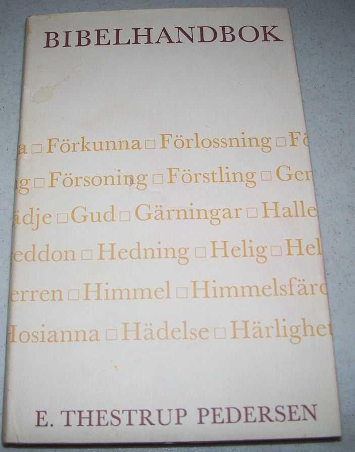 Bibelhandbok: Bibliska Huvudord Och Begrepp Forklarade, Pedersen, E. Thestrup