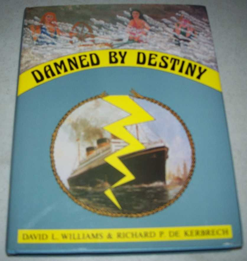 Damned by Destiny, Williams, David L. and De Kerbrech, Richard P.