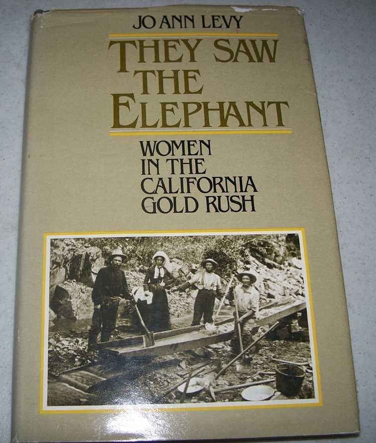 They Saw the Elephant: Women in the California Gold Rush, Levy, Jo Ann