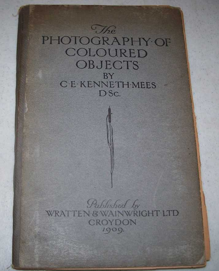 The Photography of Coloured Objects, Mees, C.E. Kenneth