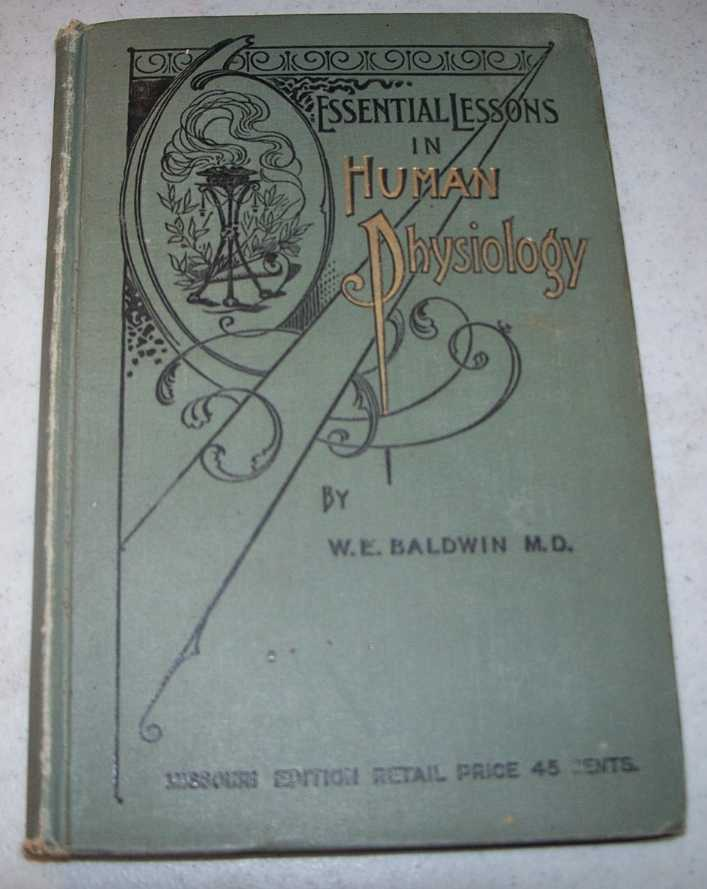 Essential Lessons in Human Physiology and Hygiene for Schools (The Werner Educational Series), Baldwin, Winfred E.
