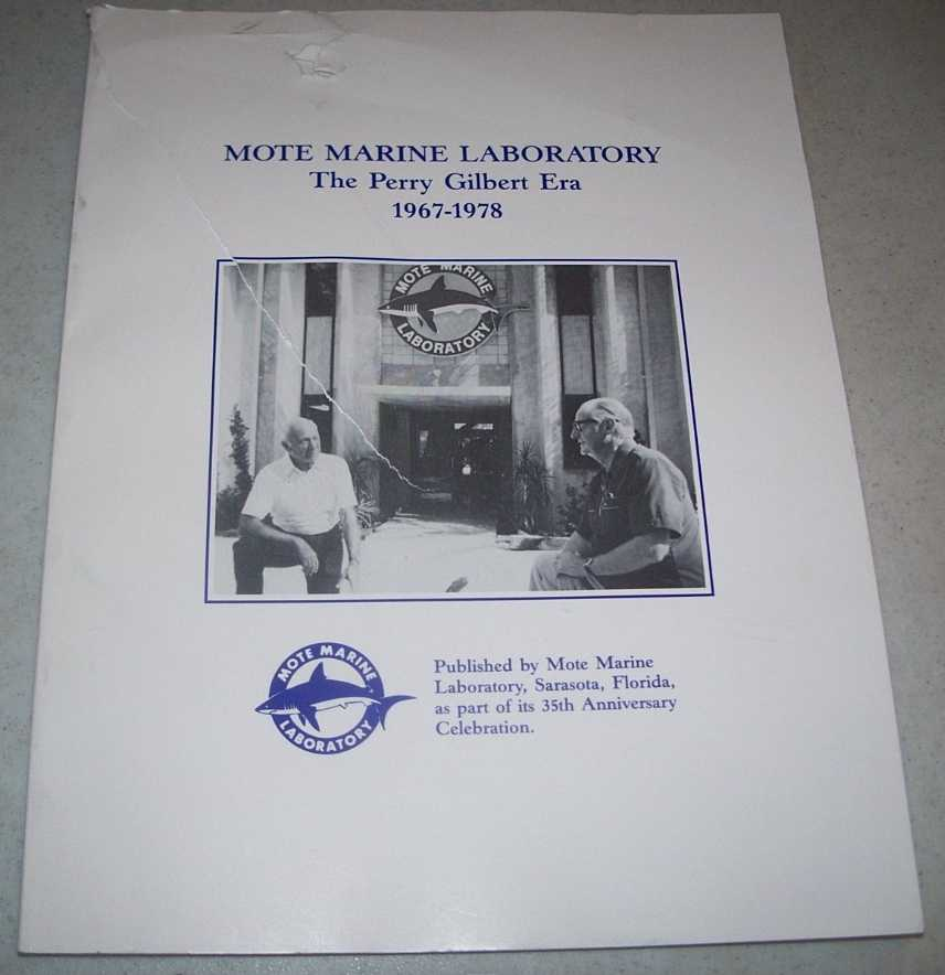 The Story of a Little Lab that Made It Big being a Brief History of the Mote, Formerly Cape Haze, Marine Laboratory during the Period 1955-1978, Johnson, Donna