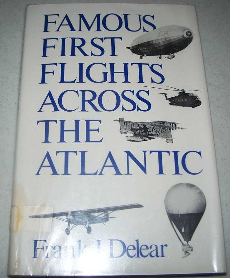 Famous First Flights Across the Atlantic, Delear, Frank J.