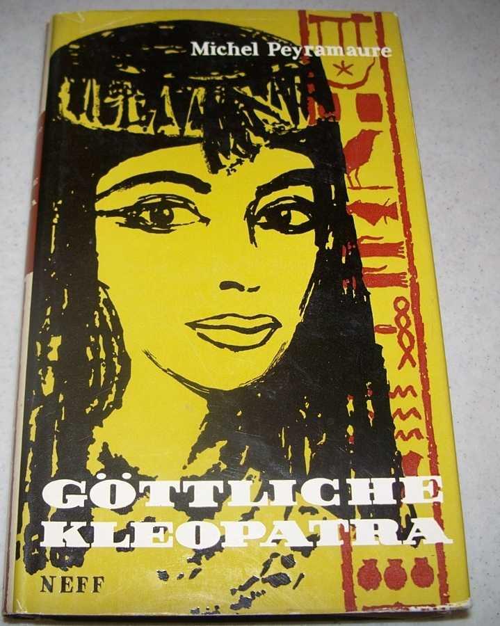 Gottliche Kleopatra, Peyramaure, Michel