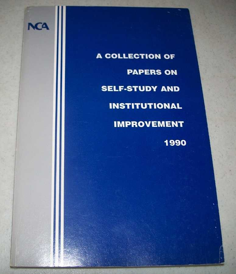 A Collection of Papers on Self-Study and Institutional Improvement 1990, Various