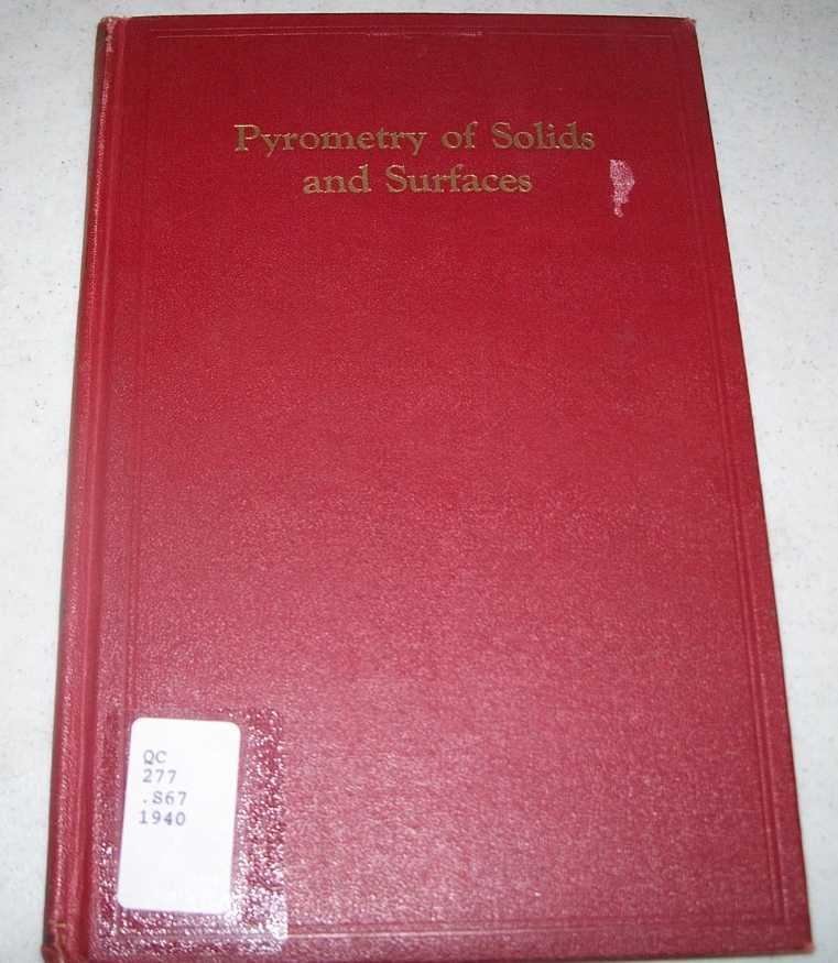 The Pyrometry of Solids and Surfaces, Sosman, Robert B.