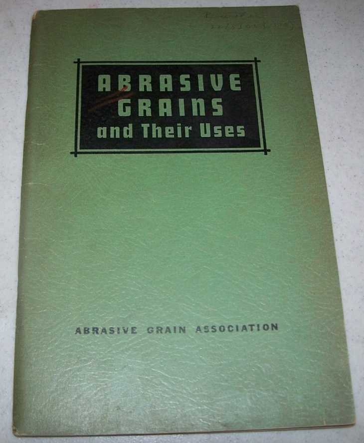 Abrasive Grains and Their Uses, Heywood, Johnson