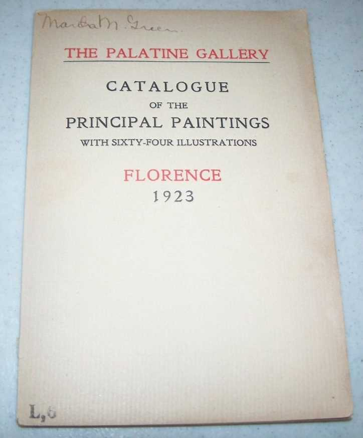 The Palantine Gallery: Catalogue of the Principal Paintings with 64 Illustrations, Florence 1923, N/A