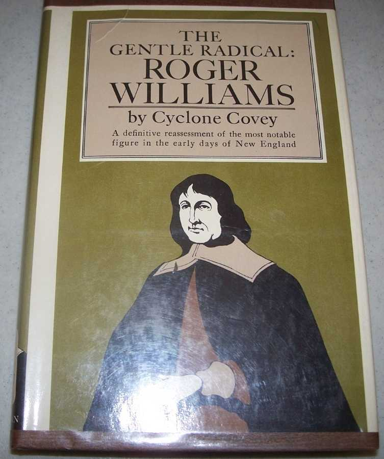 The Gentle Radical: A Biography of Roger Williams, Covey, Cyclone