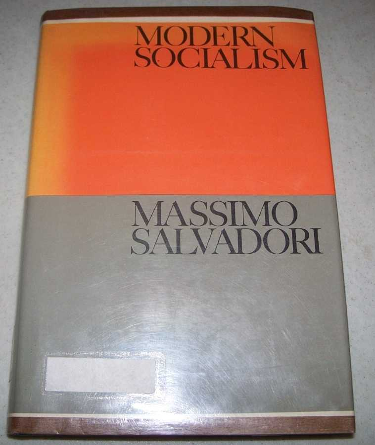 Modern Socialism (The Documentary History of Western Civilization series), Salvadori, Massimo (ed.)