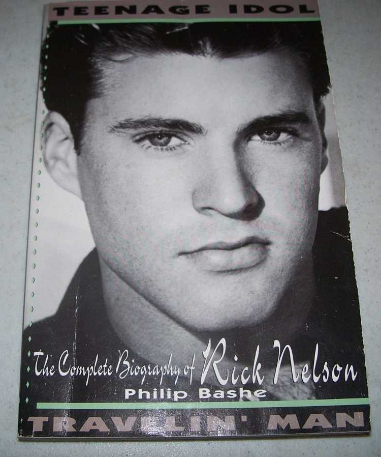 Teenage Idol, Travelin' Man: The Complete Biography of Rick Nelson, Bashe, Philip