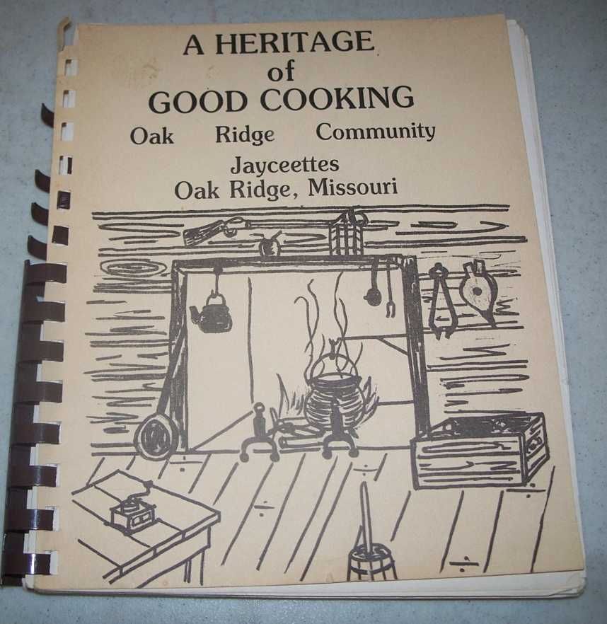 A Heritage of Good Cooking: Oak Ridge Community Jayceettes (Oak Ridge, Missouri), N/A