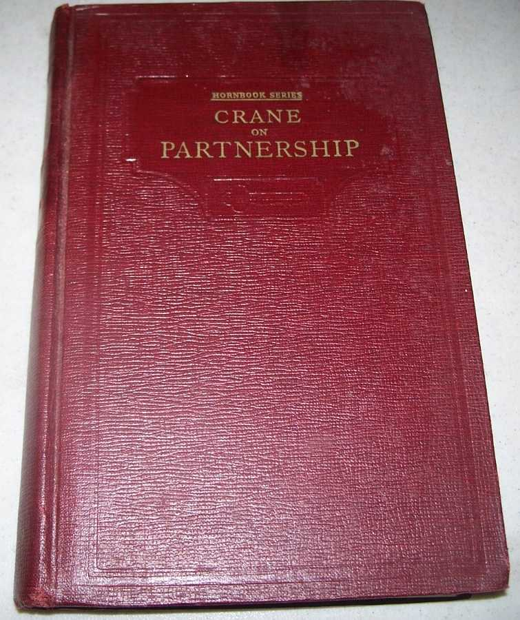 Handbook of the Law of Partnership and Other Unincorporated Associations  (Hornbook Series), Crane, Judson A.