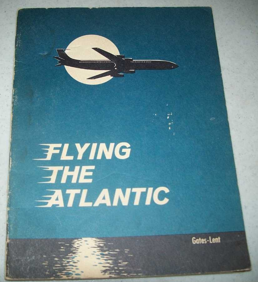 Flying the Atlantic, Gates/Lent