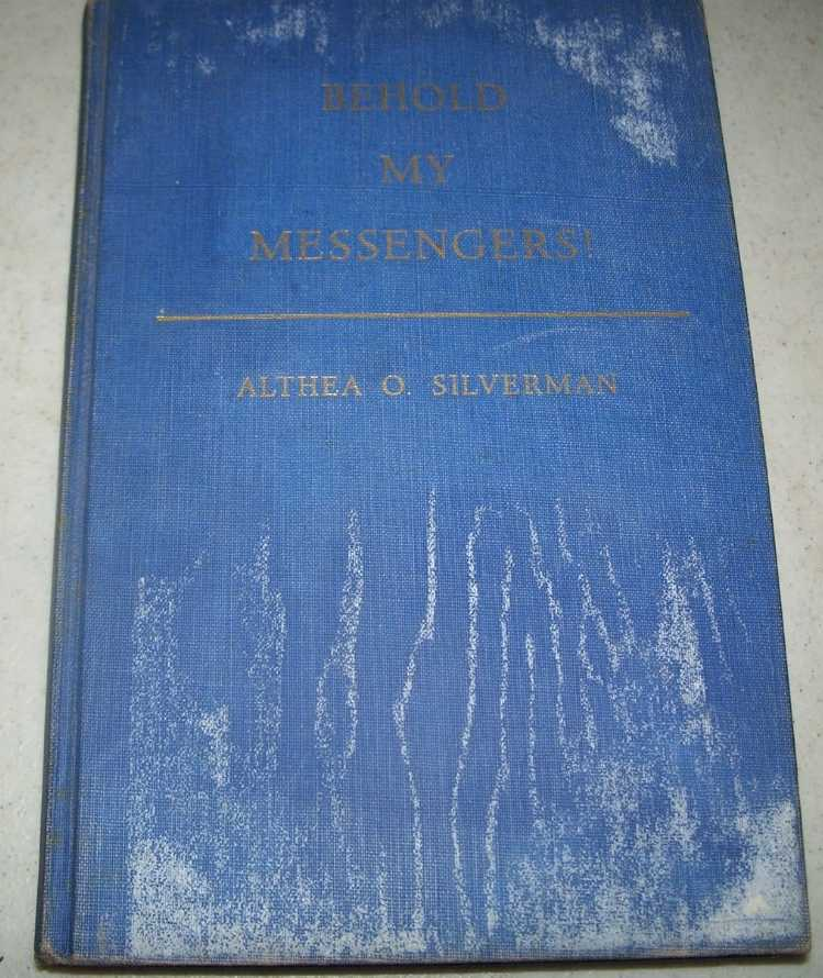 Behold My Messengers! The Lives and Teachings of the Prophets, Silverman, Althea O.