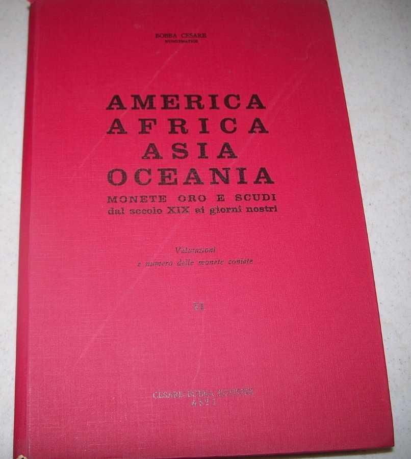 America, Africa, Asia, Oceania dal Secolo XIX ai Giorni Nostrai Volume II: Valutazioni e Numero delle Monete Coniate, Bobba, Cesare