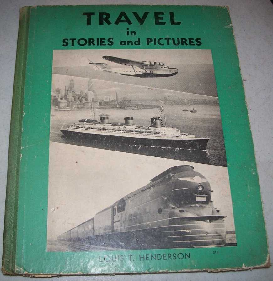 Travel Stories and Pictures: Transportation Through the Ages, Henderson, Louis T.