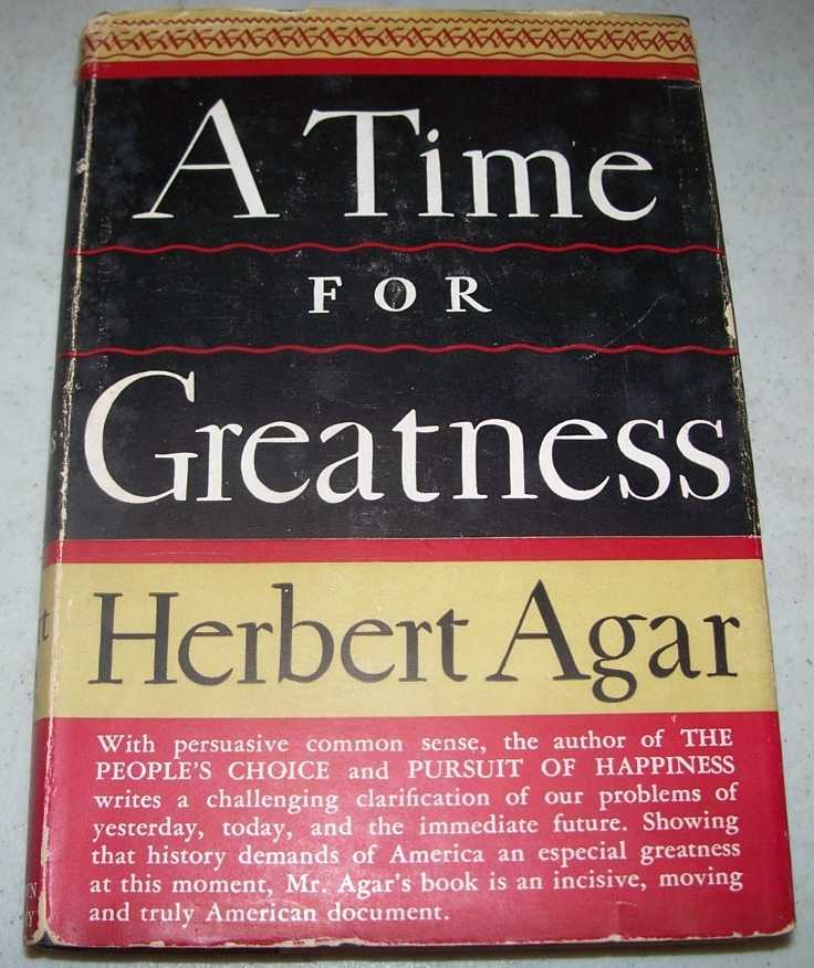 A Time for Greatness, Agar, Herbert