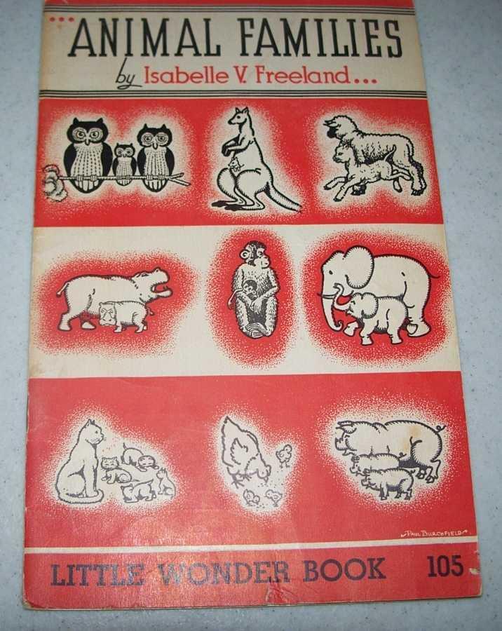 Animal Families: Little Wonder Book 105, Freeland, Isabelle V.