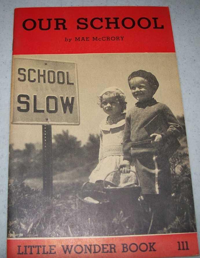 Our School: Little Wonder Book 111, McCrory, Mae