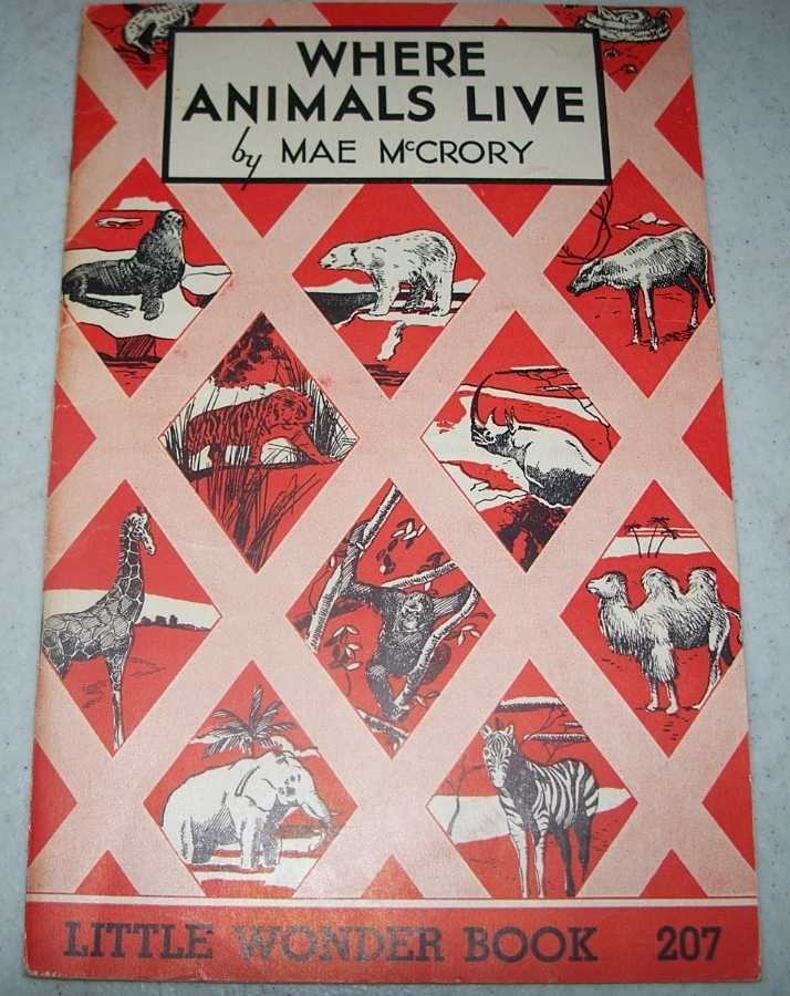 Where Animals Live: Little Wonder Book 207, McCrory, Mae