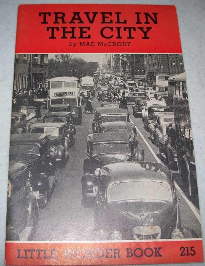 Travel in the City: Little Wonder Book 215, McCrory, Mae