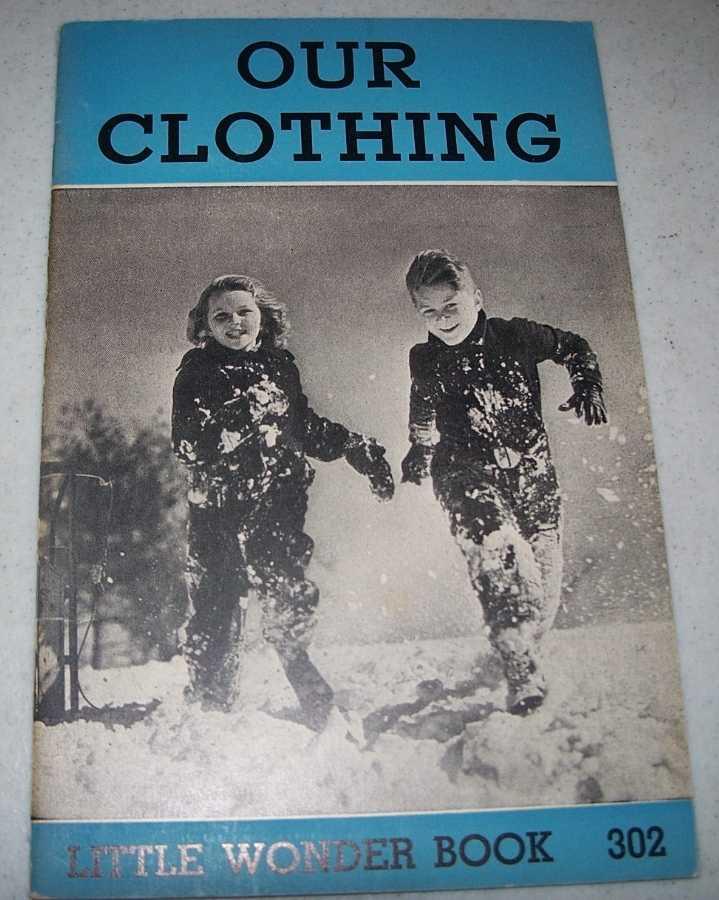 Our Clothing: Little Wonder Book 302, Williams, James V.